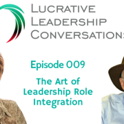 Leadership Roles: Practicing the Art of Role Integration